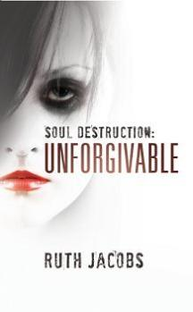 Soul Destruction: Unforgivable